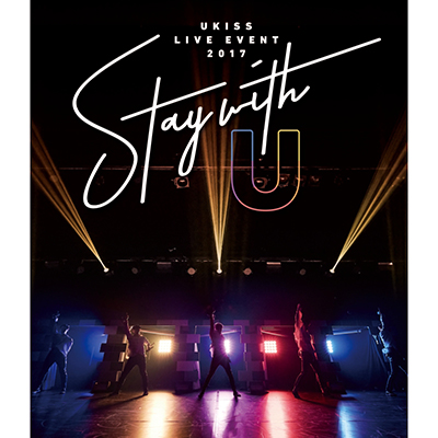 U-KISS LIVE EVENT 2017 ~Stay with U~【Blu-ray+スマプラ】
