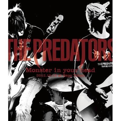 "THE PREDATORS ""Monster in your head"" 2012.10.12 at Zepp Tokyo【Blu-ray】"