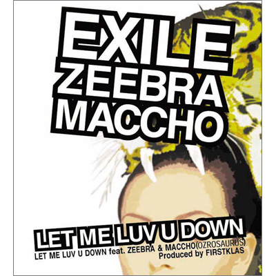 LET ME LUV U DOWN feat. ZEEBRA & MACCHO(OZROSAURUS)