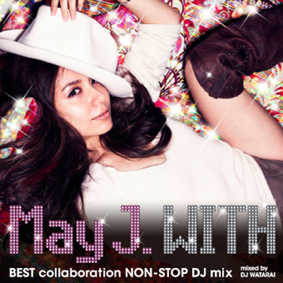 「WITH ~BEST collaboration NON-STOP DJ mix~」mixed by DJ WATARAI