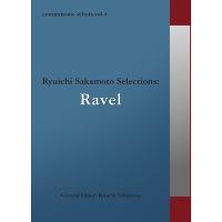 commmons: schola vol.4 Ryuichi Sakamoto Selections: Ravel