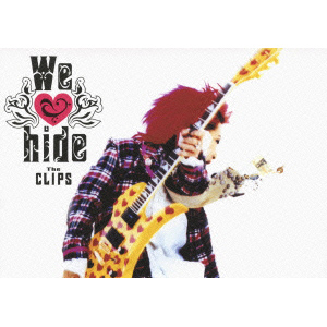 "We love hide ""The Clips"""