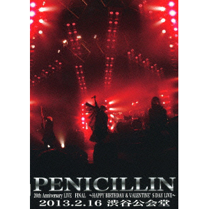 PENICILLIN 20th Anniversary LIVE FINAL@2013.2.16 渋谷公会堂