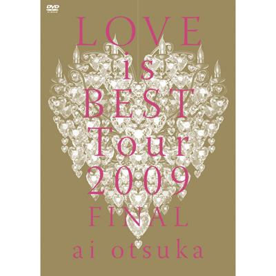 大塚 愛 LOVE is BEST Tour 2009 FINAL