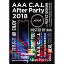 AAA C.A.L After Party 2018(DVD+スマプラ)