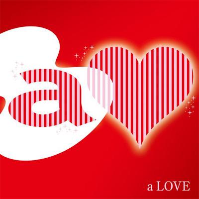 a LOVE