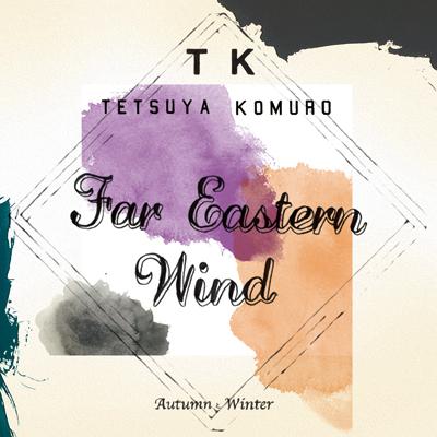 Far Eastern Wind -Autumn / Winter-
