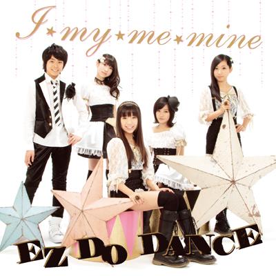 I★my★me★mine / EZ DO DANCE