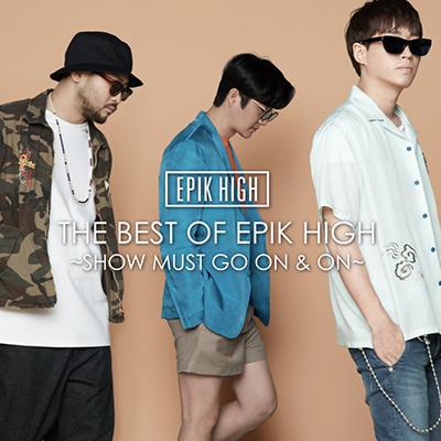 THE BEST OF EPIK HIGH ~SHOW MUST GO ON & ON~(CD+DVD+スマプラ)