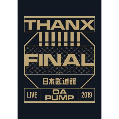 LIVE DA PUMP 2019 THANX!!!!!!! FINAL at 日本武道館(Blu-ray+スマプラ)