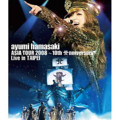 ayumi hamasaki ASIA TOUR 2008 ~10th A(ロゴ)nniversary~ Live in TAIPEI【Blu-ray】