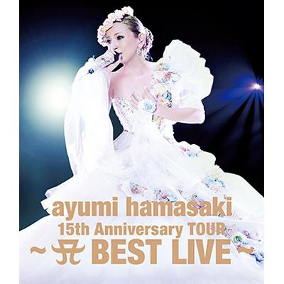ayumi hamasaki 15th Anniversary TOUR ~A(ロゴ) BEST LIVE~ 【Blu-ray Disc】