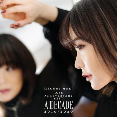 MEGUMI MORI 10th ANNIVERSARY BEST ー A DECADE 2010-2020 ー(2CD)