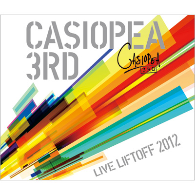 CASIOPEA 3rd LIFTOFF 2012 -LIVE CD-