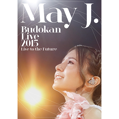 May J. Budokan Live 2015 ~Live to the Future~(3枚組DVD)