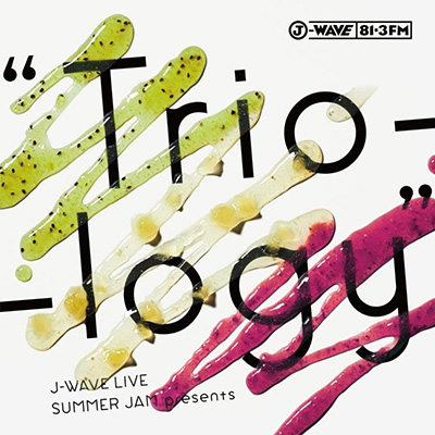"J-WAVE LIVE SUMMER JAM presents ""Trio-logy""(CD+DVD)"