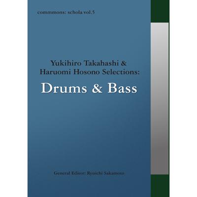 commmons: schola vol.5 Yukihiro Takahashi & Haruomi Hosono Selections: Drums & Bass