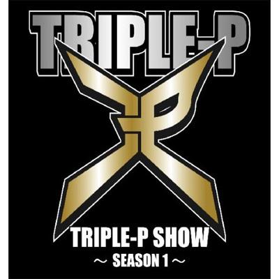 TRIPLE-P SHOW~SEASON1~