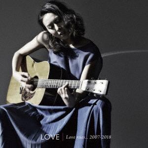 Love rises...2007-2018(2枚組CD)