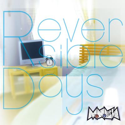 Reversible Days(TYPE-A)【CD+DVD】
