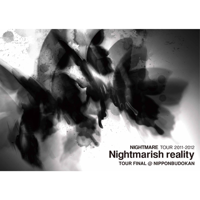 NIGHTMARE TOUR 2011-2012 Nightmarish reality TOUR FINAL @ NIPPONBUDOKAN
