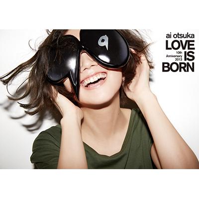 大塚 愛 LOVE IS BORN ~10th Anniversary 2013~(DVD)