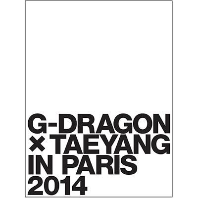 G-DRAGON × TAEYANG IN PARIS 2014【初回生産限定盤】