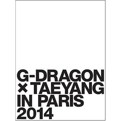 G-DRAGON × TAEYANG IN PARIS 2014【初回生産限定盤】