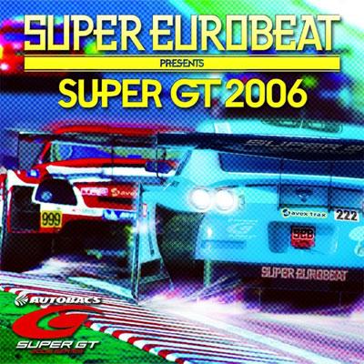 SUPER EUROBEAT presents SUPER GT 2006