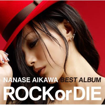 """NANASE AIKAWA BEST アルバム """"ROCK or DIE"""""""