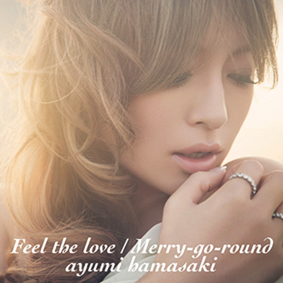 Feel the love / Merry-go-round 【CDのみ】