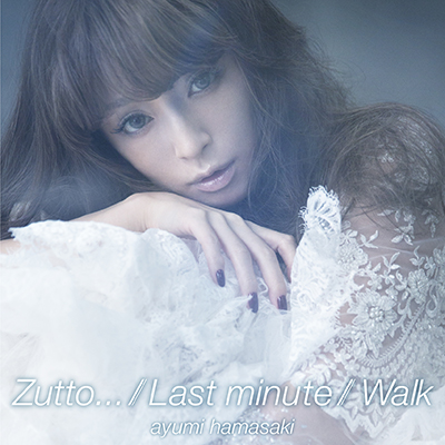 Zutto... / Last minute / Walk(CD通常盤)