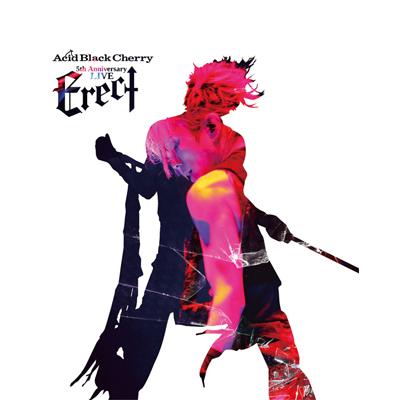 "Acid Black Cherry 5th Anniversary Live ""Erect""(Blu-ray)"