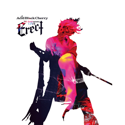 "Acid Black Cherry 5th Anniversary Live ""Erect""(Blu-ray)"