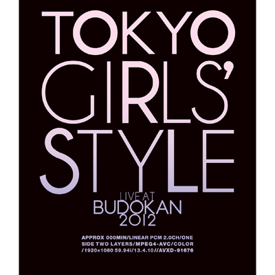 TOKYO GIRLS' STYLE 『LIVE AT BUDOKAN 2012』[Blu-ray]