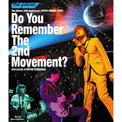 the pillows 25th Anniversary NEVER ENDING STORYDo You Remember The 2nd Movement?2014.04.05 at NIPPON SEINENKAN(Blu-ray)