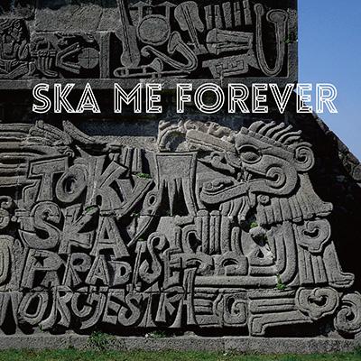 SKA ME FOREVER(CD+DVD)