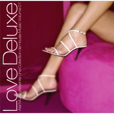 Love Deluxe ~Atal Music presente Une Collection de House Music Volume 01~