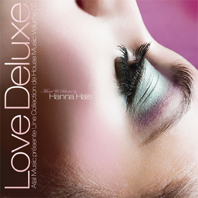 Love Deluxe~Atal Music presente Une Cpllection de House Music Volume 02 Mixed & Selected by Hanna Hais