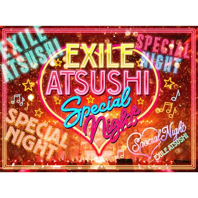 EXILE ATSUSHI SPECIAL NIGHT(3DVD+CD)