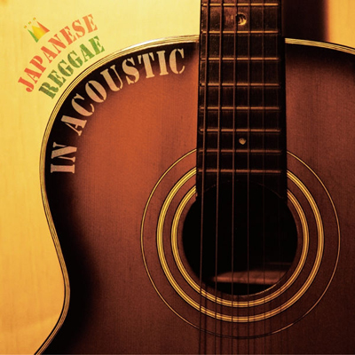 JAPANESE REGGAE IN ACOUSTIC