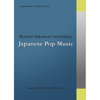 commmons: schola vol.16 Ryuichi Sakamoto Selections: Japanese Pop Music(CD)