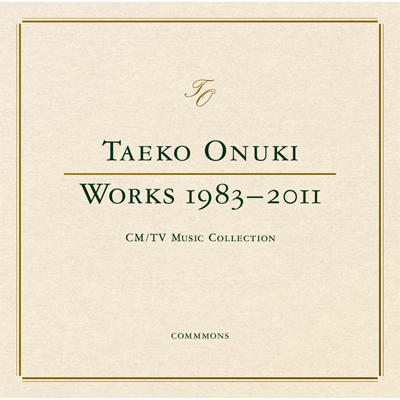 TAEKO ONUKI WORKS 1983-2011  CM / TV Music Collection