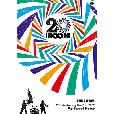 """THE BOOM 20th Anniversary Live tour 2009 """"My Sweet Home"""""""