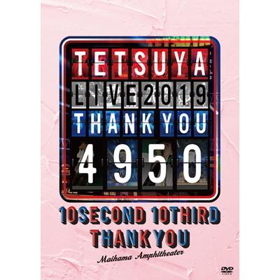 TETSUYA LIVE 2019 THANK YOU 4950(2DVD)