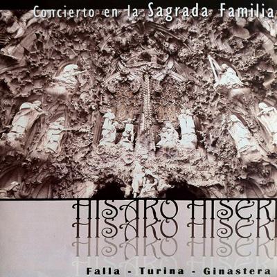 Concierto en la Sagrada Familia: Ginastera, Turina y Falla [spanish version]