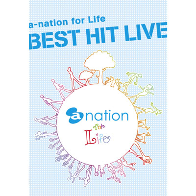 a-nation for Life  BEST HIT LIVE