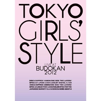 TOKYO GIRLS' STYLE 『LIVE AT BUDOKAN 2012』[2枚組DVD]