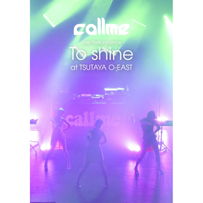 callme Live Performance 「To shine」 at TSUTAYA O-EAST
