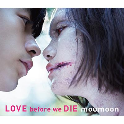 LOVE before we DIE(CD+Blu-ray)